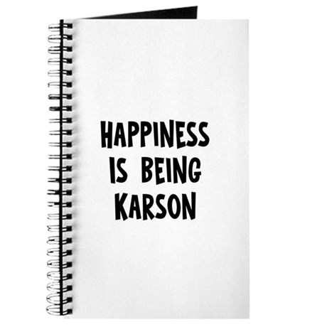 Happiness is being Karson Journal