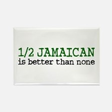 Half Jamaican Is Better Than None Rectangle Magnet