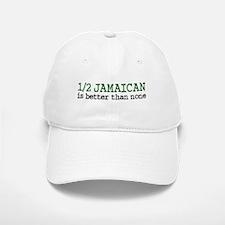 Half Jamaican Is Better Than None Baseball Baseball Cap