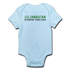 Half Jamaican Is Better Than None Onesie