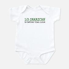 Half Jamaican Is Better Than None Onesie