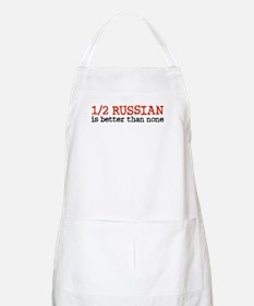 Half Russian Is Better Than None BBQ Apron