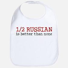 Half Russian Is Better Than None Bib