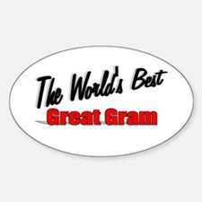 """""""The World's Best Great Gram"""" Oval Decal"""