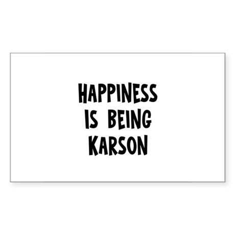 Happiness is being Karson Rectangle Sticker