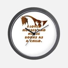 i loved horses and horse books as a chi Wall Clock
