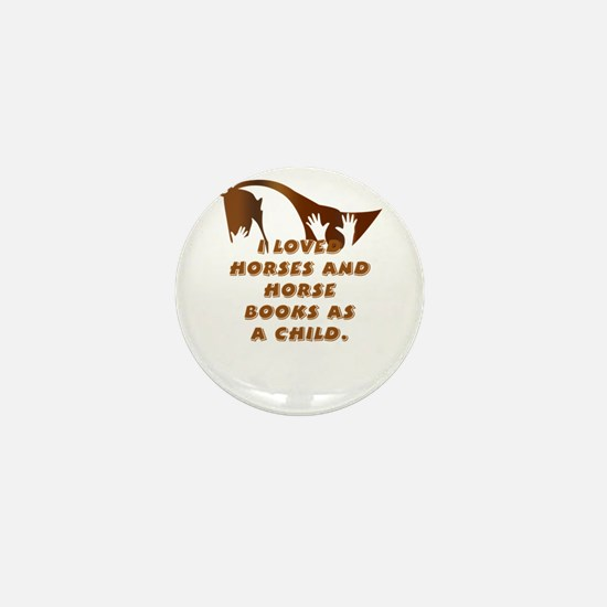 i loved horses and horse books as a ch Mini Button