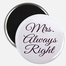 Mrs Always Right Magnets