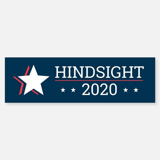 Hindsight 2020 Election Campaign Bu Bumper Bumper Bumper Sticker