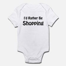 I'd Rather Be Shopping Infant Bodysuit