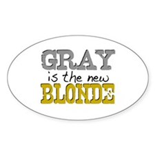 Gray is the new Blonde Oval Decal