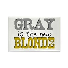 Gray is the new Blonde Rectangle Magnet