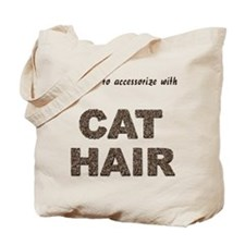 Accessorize With Cat Hair Tote Bag