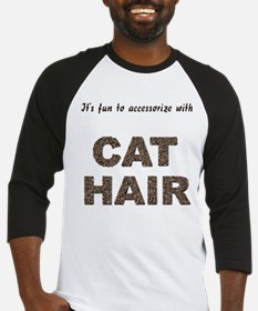 Accessorize With Cat Hair Baseball Jersey