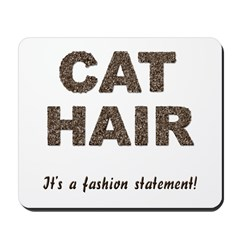 Cat Hair Fashion Mousepad