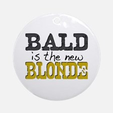 Bald is the new Blonde Ornament (Round)