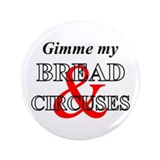 "Bread & Circuses 3.5"" Button (100 pack)"