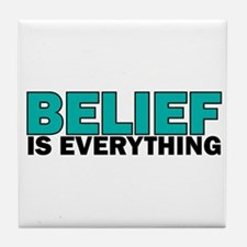 Belief is Everything Tile Coaster