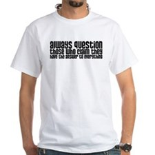 Always Question Shirt