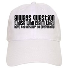 Always Question Baseball Cap