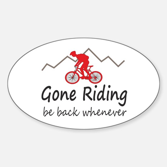 Gone riding be back whenever Decal