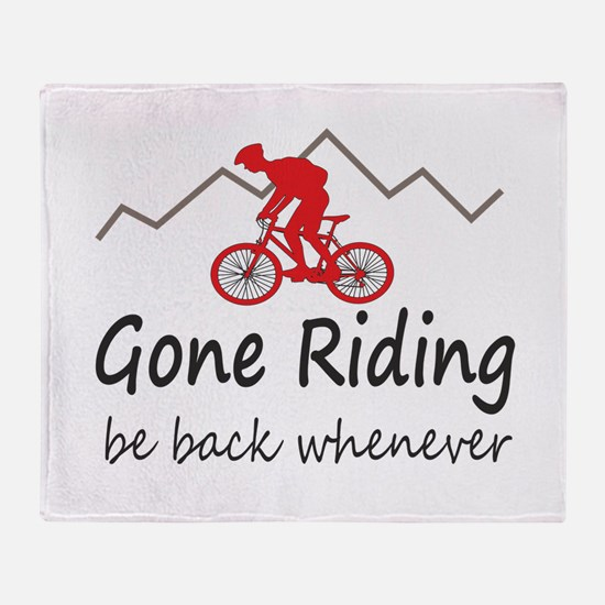 Gone riding be back whenever Throw Blanket