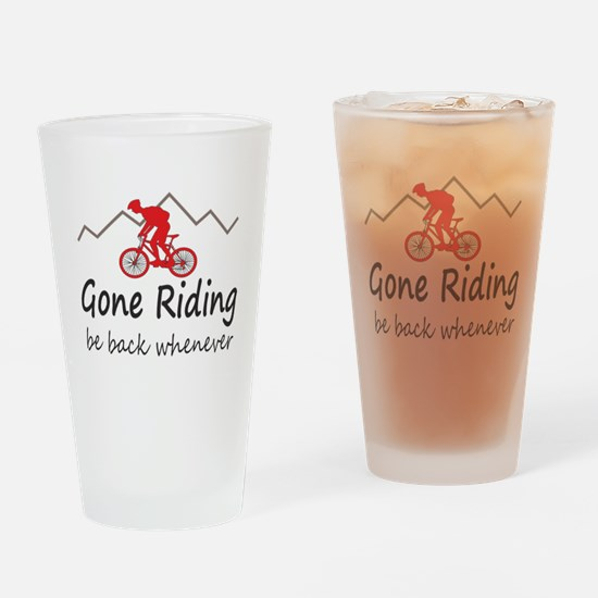 Gone riding be back whenever Drinking Glass