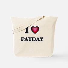 I Love Payday Tote Bag