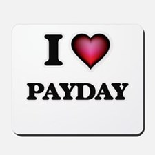 I Love Payday Mousepad