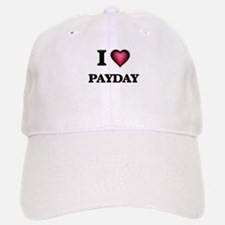 I Love Payday Cap