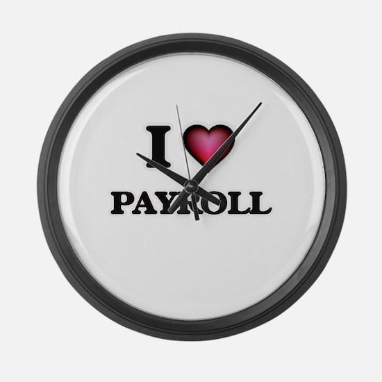 I Love Payroll Large Wall Clock