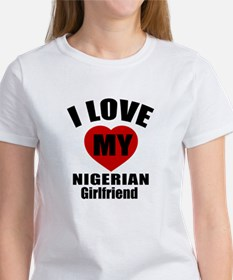 I Love My Nigeria Girlfriend Women's T-Shirt