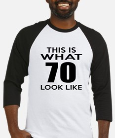 This Is What 70 Look Like Baseball Jersey