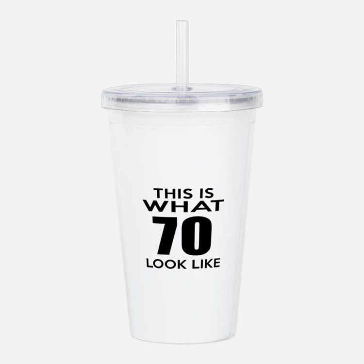 This Is What 70 Look L Acrylic Double-wall Tumbler