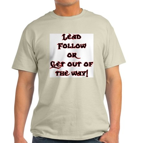Lead Follow or Get out of the way! Ash Grey T-Shir