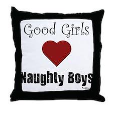 Good Girls Naughty Boys Throw Pillow