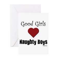Good Girls Naughty Boys Greeting Card