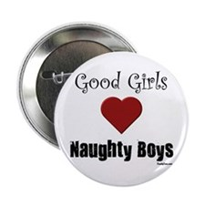 "Good Girls Naughty Boys 2.25"" Button"