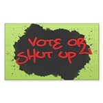 Vote or Shut Up Rectangle Sticker