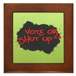 Vote or Shut Up Tile (Framed)