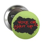 Vote or Shut Up Buttons (100 pk)
