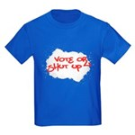 Vote or Shut Up Kids T Shirt (Dark)
