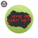 Vote or Shut Up Large Buttons (10 pk)