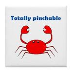 TOTALLY PINCHABLE Tile Coaster