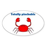 TOTALLY PINCHABLE Oval Sticker