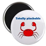TOTALLY PINCHABLE Magnet