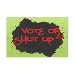 Vote or Shut Up Poster Print (Mini)