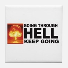 hell keep going Tile Coaster