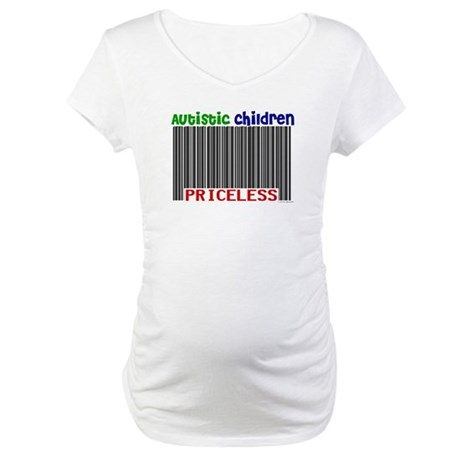 Autistic Children: Priceless Maternity T-Shirt