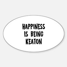 Happiness is being Keaton Oval Decal